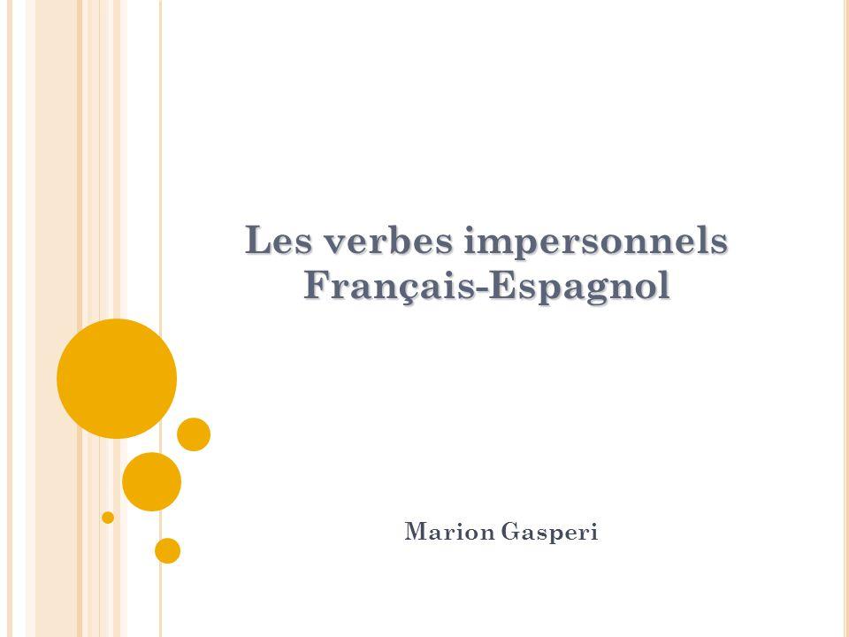 Les verbes impersonnels Français-Espagnol Marion Gasperi