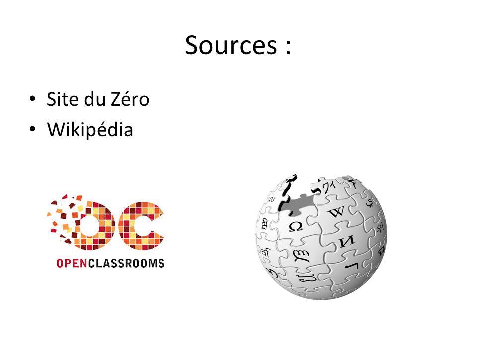 Sources : Site du Zéro Wikipédia