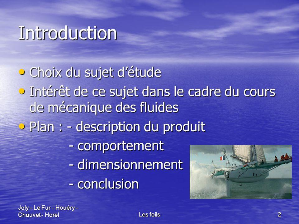 Joly - Le Fur - Houéry - Chauvet - HorelLes foils2 Introduction Choix du sujet d'étude Choix du sujet d'étude Intérêt de ce sujet dans le cadre du cou