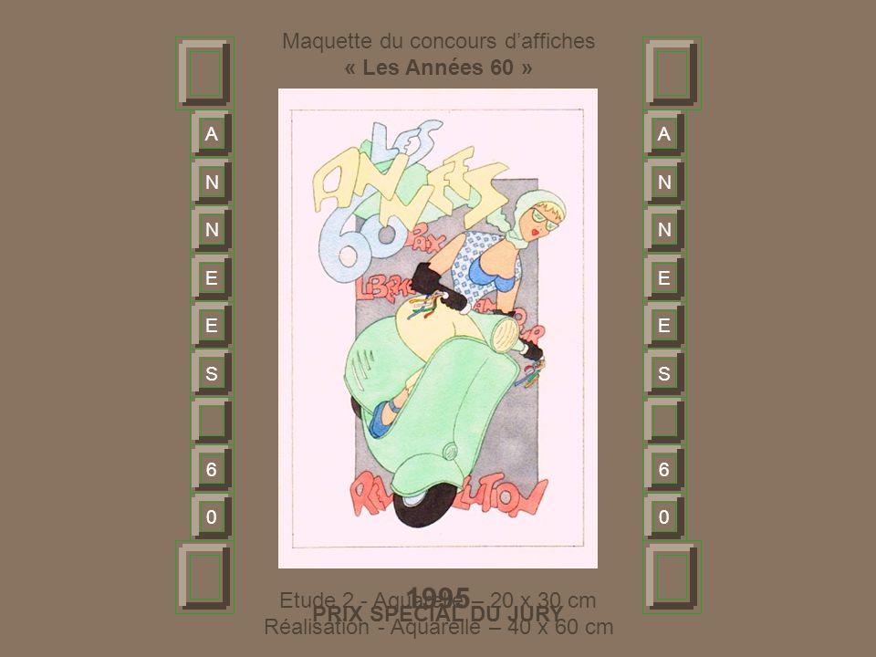 A N N E E S 6 0 A N N E E S 6 0 Maquette du concours d'affiches « Les Années 60 » 1995 Etude 2 - Aquarelle – 20 x 30 cm Réalisation - Aquarelle – 40 x