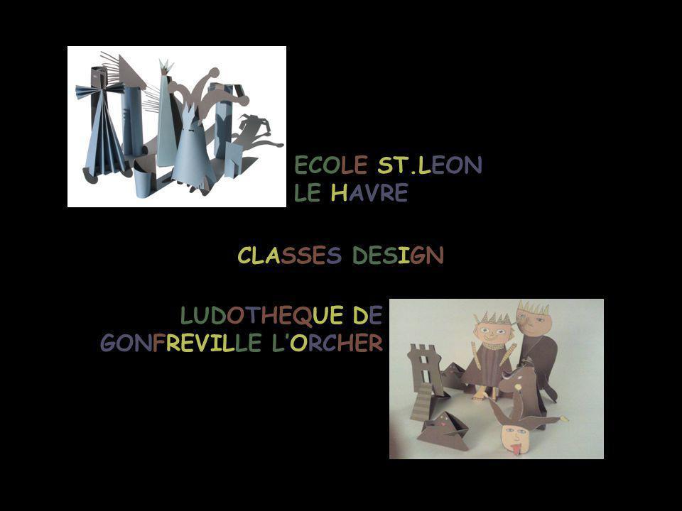 CLASSES DESIGN ECOLE ST.LEON LE HAVRE LUDOTHEQUE DE GONFREVILLE L'ORCHER