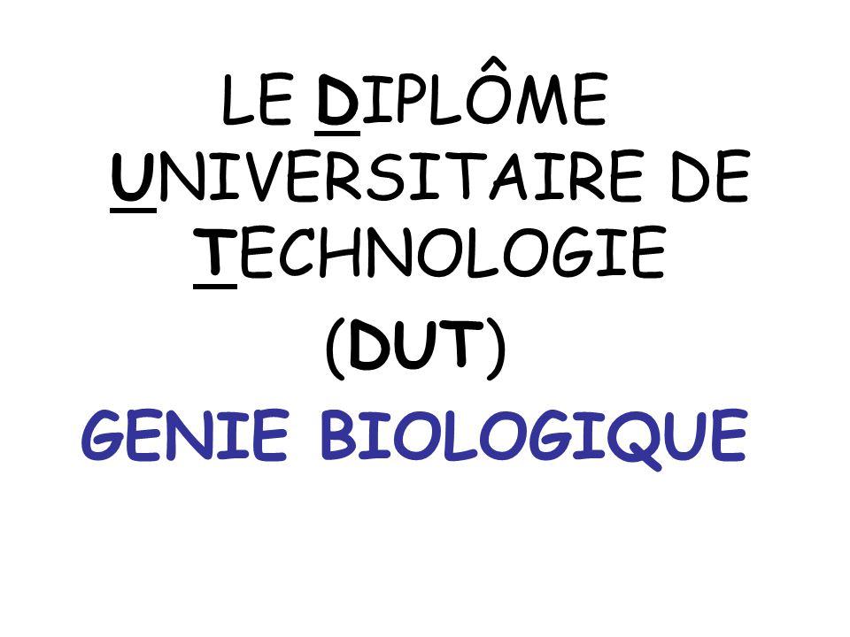 LE DIPLÔME UNIVERSITAIRE DE TECHNOLOGIE (DUT) GENIE BIOLOGIQUE