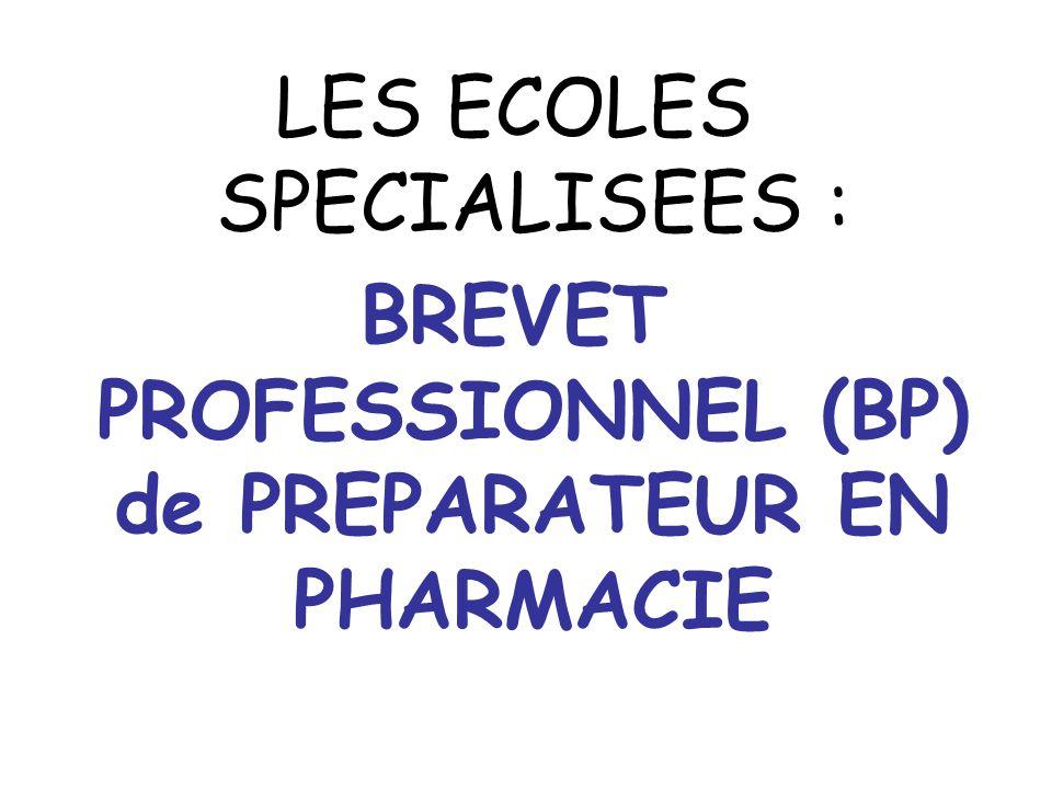 LES ECOLES SPECIALISEES : BREVET PROFESSIONNEL (BP) de PREPARATEUR EN PHARMACIE