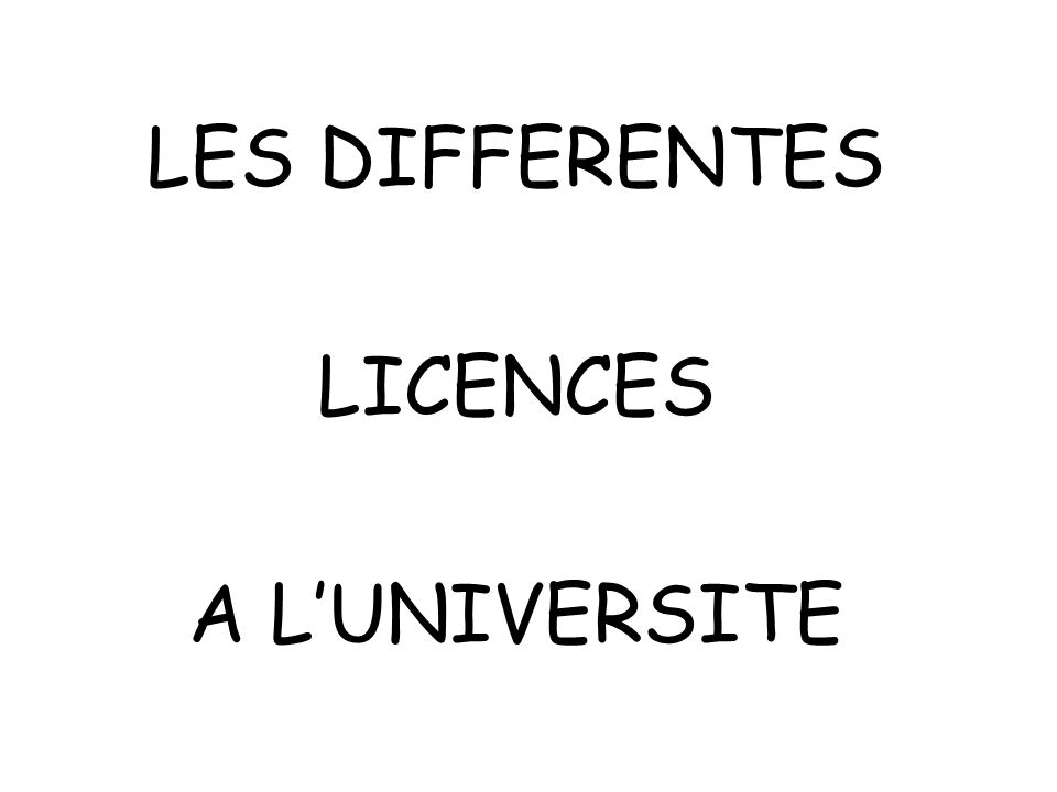 LES DIFFERENTES LICENCES A L'UNIVERSITE
