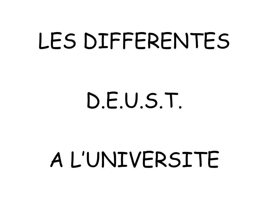 LES DIFFERENTES D.E.U.S.T. A L'UNIVERSITE