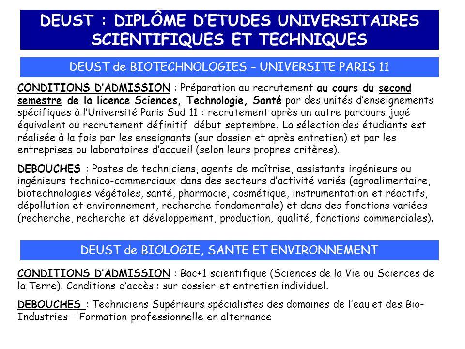 DEUST : DIPLÔME D'ETUDES UNIVERSITAIRES SCIENTIFIQUES ET TECHNIQUES DEUST de BIOTECHNOLOGIES – UNIVERSITE PARIS 11 CONDITIONS D'ADMISSION : Préparatio