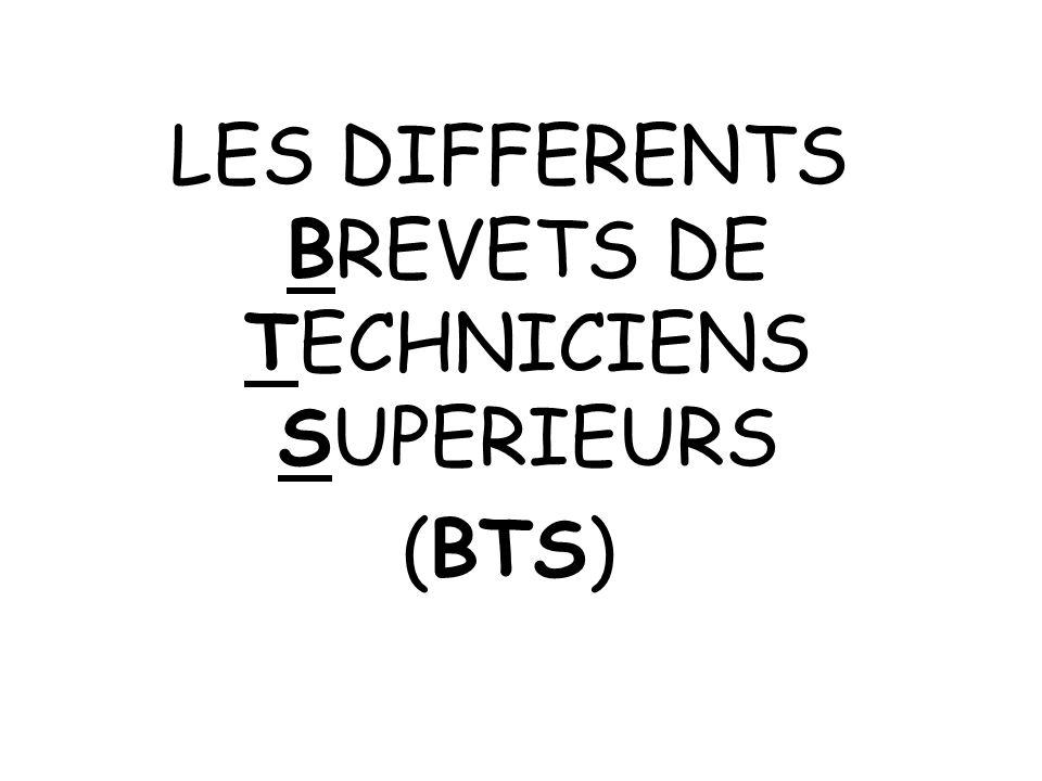 LES DIFFERENTS BREVETS DE TECHNICIENS SUPERIEURS (BTS)