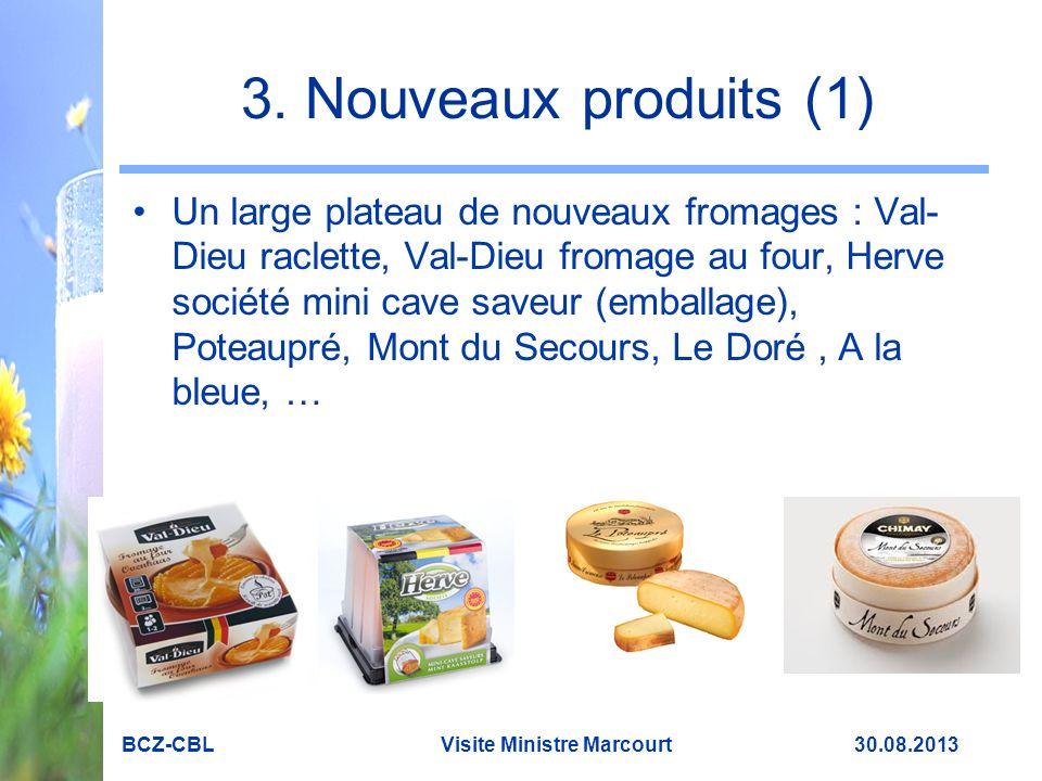 3. Nouveaux produits (1) Un large plateau de nouveaux fromages : Val- Dieu raclette, Val-Dieu fromage au four, Herve société mini cave saveur (emballa