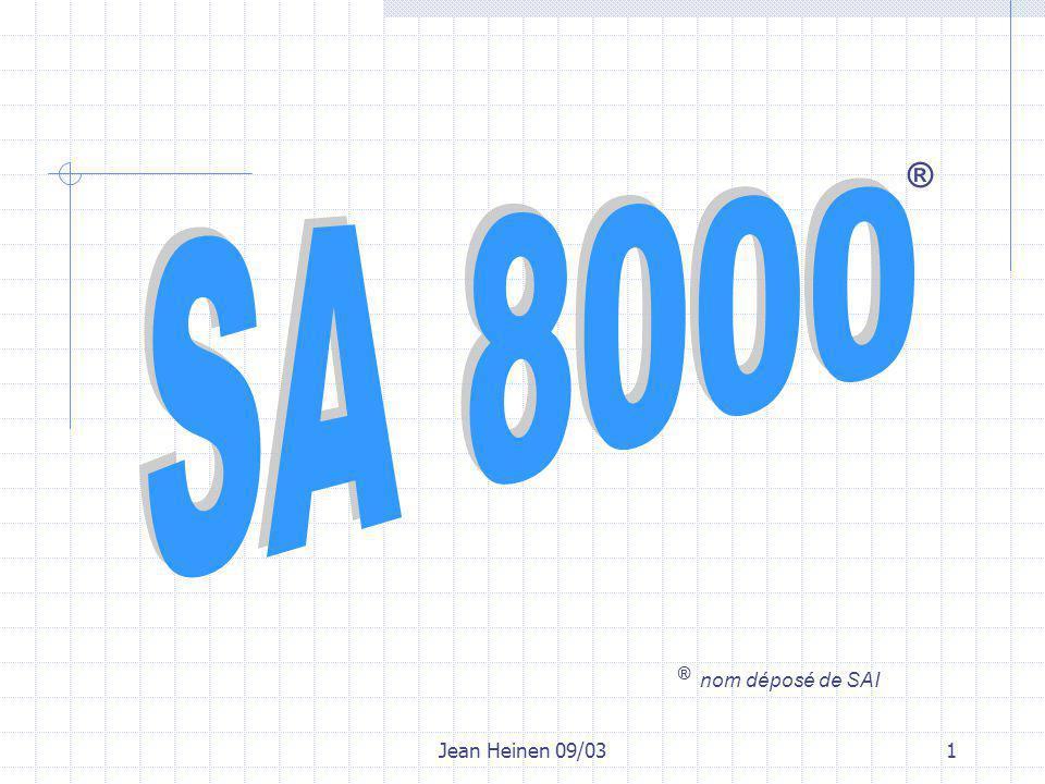 Jean Heinen 09/0312 SA 8000 Mise en œuvre Contrôle des fournisseurs évaluation de la capacité de répondre aux exigences de cette norme engagement écrit des fournisseurs information concernant des non-conformités