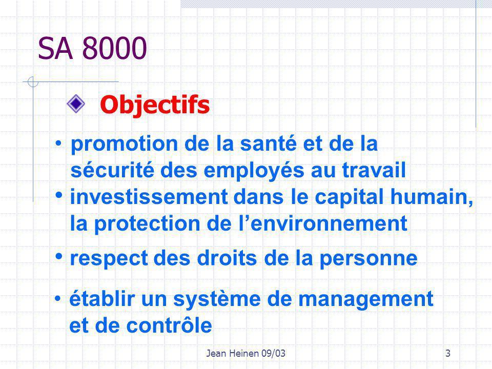 Jean Heinen 09/034 Eléments de base SA 8000 - conventions de OIT (ILO) - déclaration de droits de l'homme de l'ONU - convention sur les droits de l'Enfant