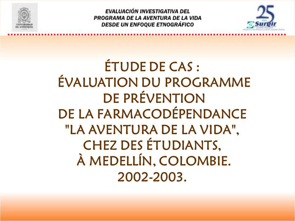 ÉTUDE DE CAS : ÉVALUATION DU PROGRAMME DE PRÉVENTION DE LA FARMACODÉPENDANCE