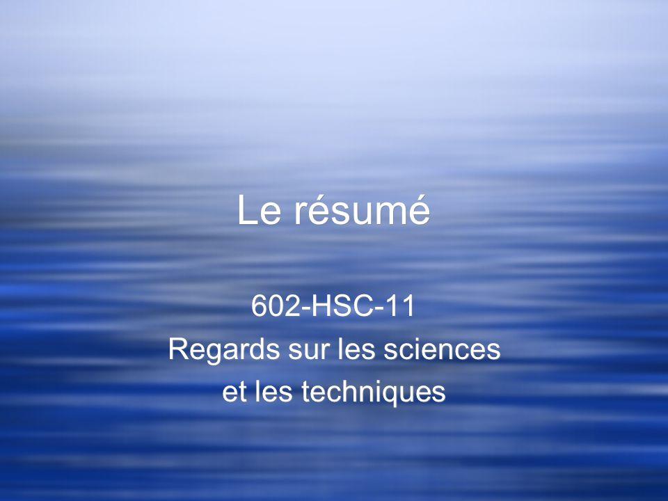 Le résumé 602-HSC-11 Regards sur les sciences et les techniques 602-HSC-11 Regards sur les sciences et les techniques