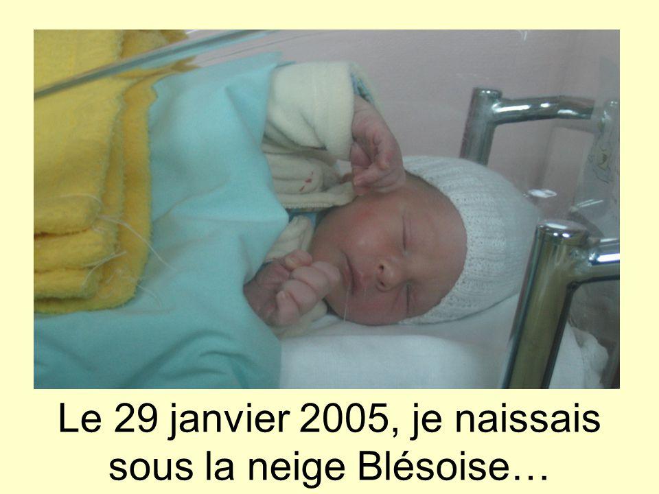 Le 29 janvier 2005, je naissais sous la neige Blésoise…