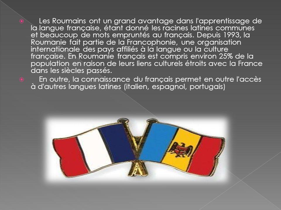  Les Roumains ont un grand avantage dans l'apprentissage de la langue française, étant donné les racines latines communes et beaucoup de mots emprunt