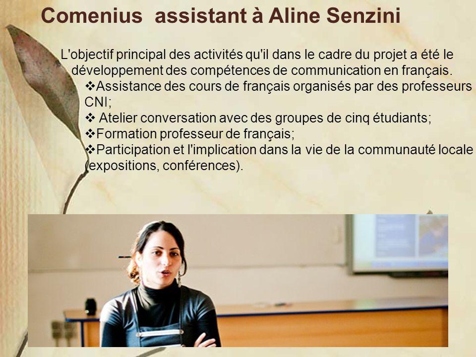 Comenius assistant à Aline Senzini L'objectif principal des activités qu'il dans le cadre du projet a été le développement des compétences de communic
