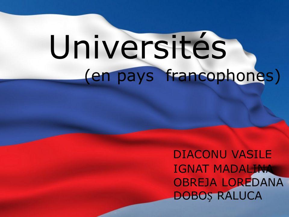 Universités (en pays francophones) DIACONU VASILE IGNAT MADALINA OBREJA LOREDANA DOBO RALUCA