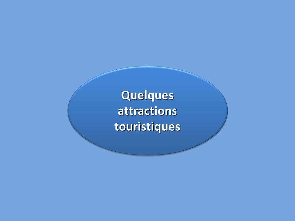 Quelques attractions touristiques