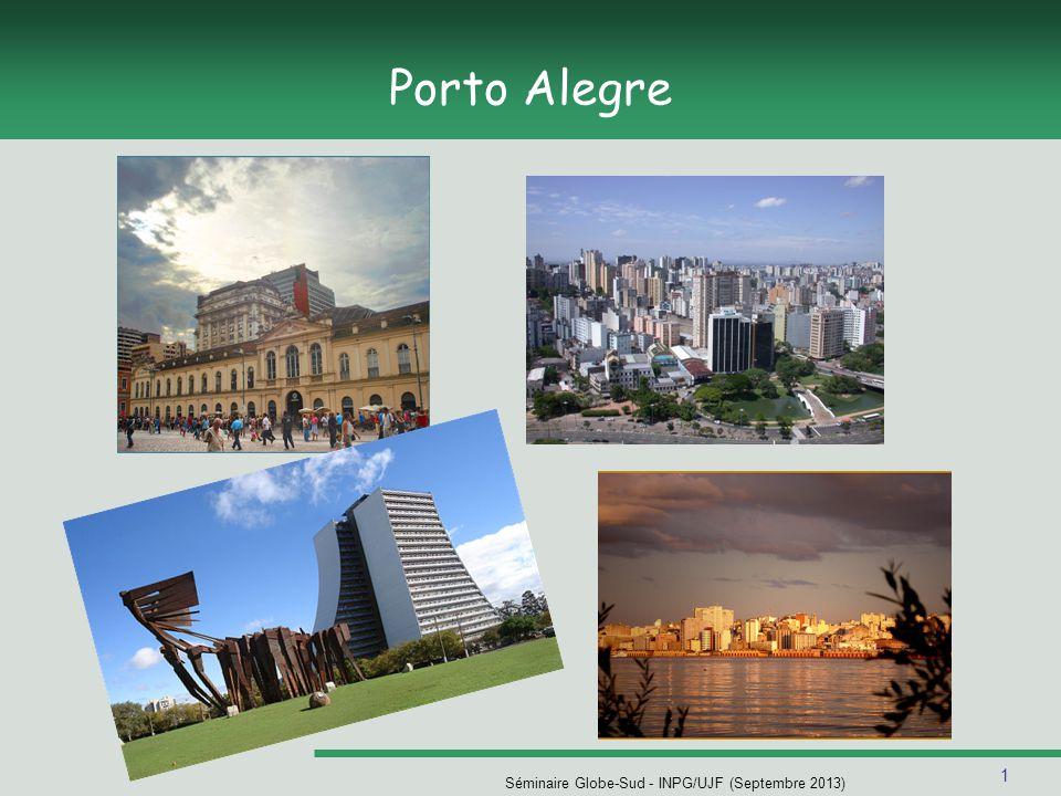 1 Séminaire Globe-Sud - INPG/UJF (Septembre 2013) Porto Alegre