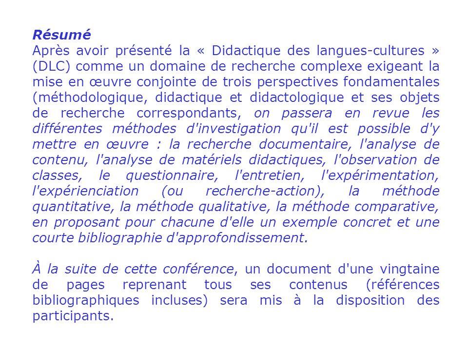 Résumé Après avoir présenté la « Didactique des langues-cultures » (DLC) comme un domaine de recherche complexe exigeant la mise en œuvre conjointe de