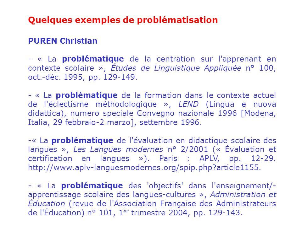 Quelques exemples de problématisation PUREN Christian - « La problématique de la centration sur l'apprenant en contexte scolaire », Études de Linguist