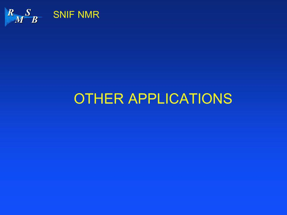 R M S B SNIF NMR OTHER APPLICATIONS