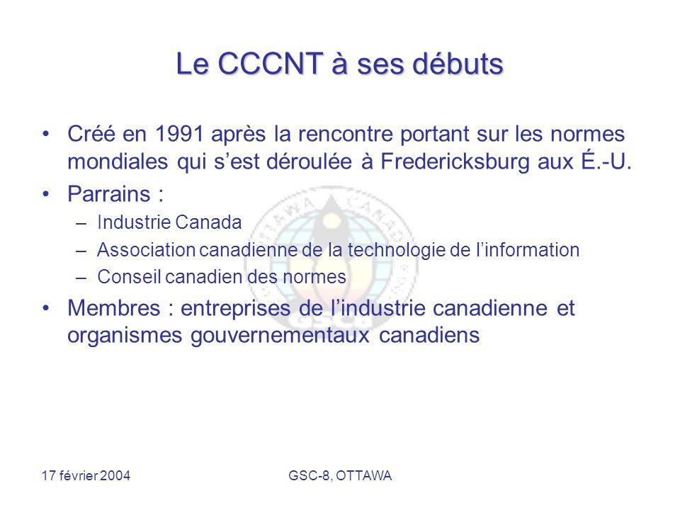 17 février 2004GSC-8, OTTAWA Le CCCNT à ses débuts Créé en 1991 après la rencontre portant sur les normes mondiales qui s'est déroulée à Fredericksburg aux É.-U.