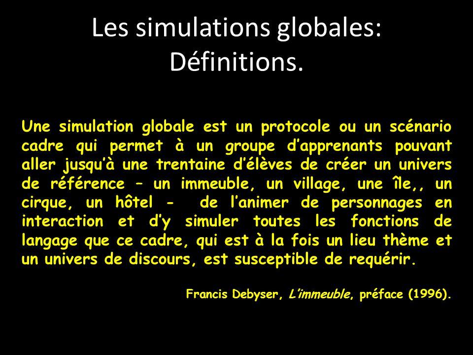 Les simulations globales: Définitions. Une simulation globale est un protocole ou un scénario cadre qui permet à un groupe d'apprenants pouvant aller