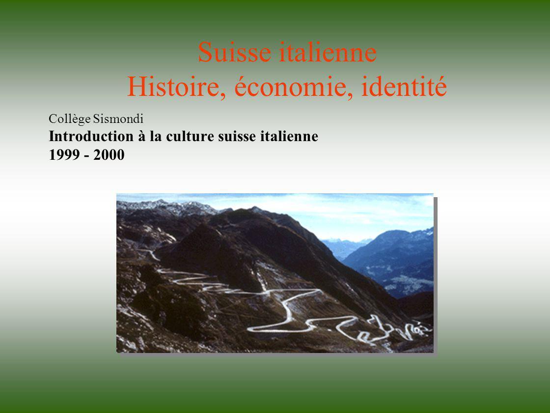 Collège Sismondi Introduction à la culture suisse italienne 1999 - 2000 Suisse italienne Histoire, économie, identité