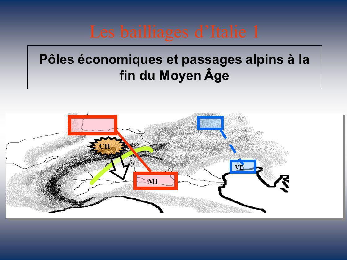 Les bailliages d'Italie 1 Pôles économiques et passages alpins à la fin du Moyen Âge CH VE MI