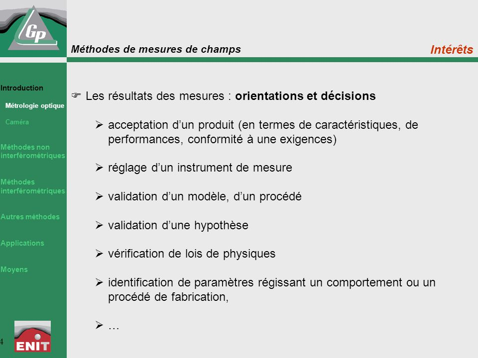 Méthodes de mesures de champs 4  Les résultats des mesures : orientations et décisions  acceptation d'un produit (en termes de caractéristiques, de
