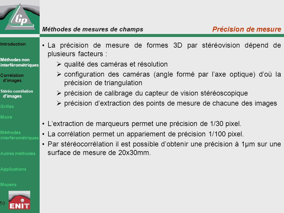 Méthodes de mesures de champs 50 Précision de mesure La précision de mesure de formes 3D par stéréovision dépend de plusieurs facteurs :  qualité des
