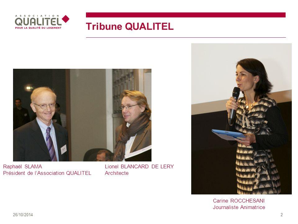 Tribune QUALITEL 26/10/20143 Jean-Yves COLAS Directeur des Etudes et Recherche de CERQUAL
