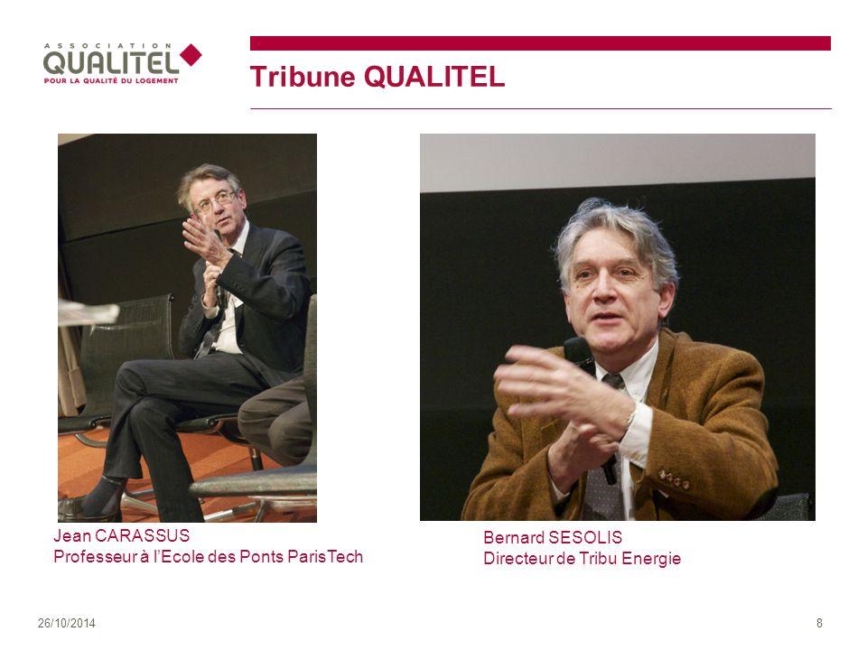 Tribune QUALITEL 26/10/20148 Jean CARASSUS Professeur à l'Ecole des Ponts ParisTech Bernard SESOLIS Directeur de Tribu Energie