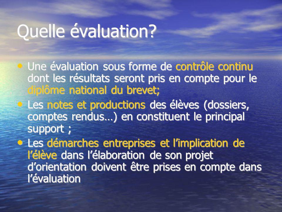 Quelle évaluation? Une évaluation sous forme de contrôle continu dont les résultats seront pris en compte pour le diplôme national du brevet; Une éval