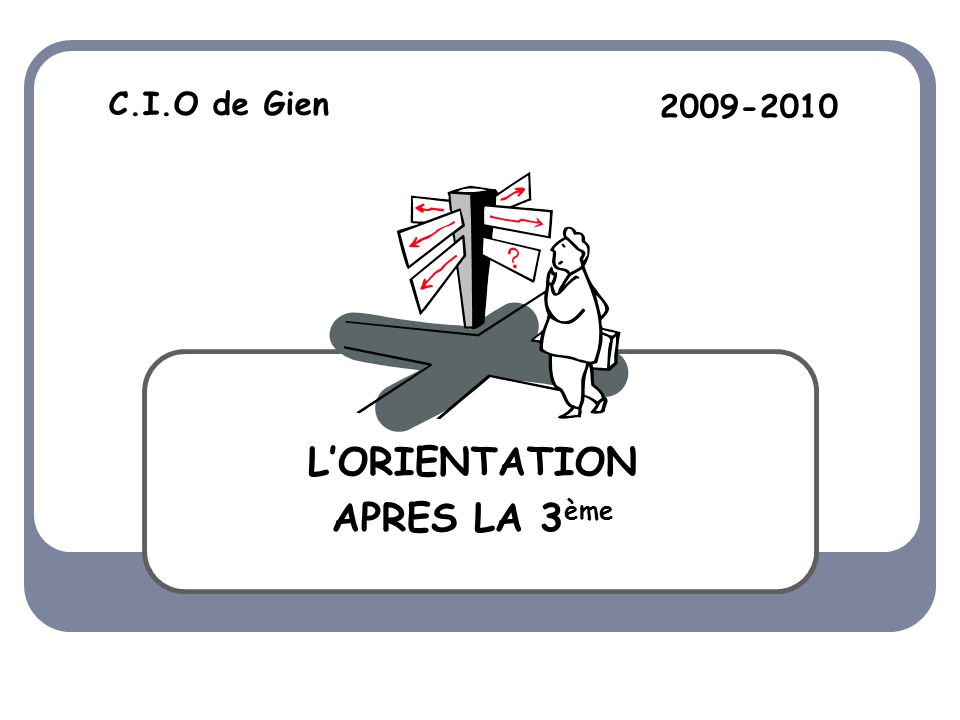 C.I.O de Gien L'ORIENTATION APRES LA 3 ème 2009-2010
