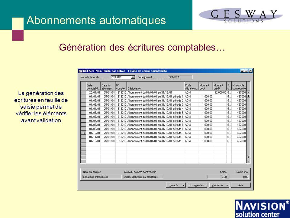 Abonnements automatiques Génération des écritures comptables… La génération des écritures en feuille de saisie permet de vérifier les éléments avant v