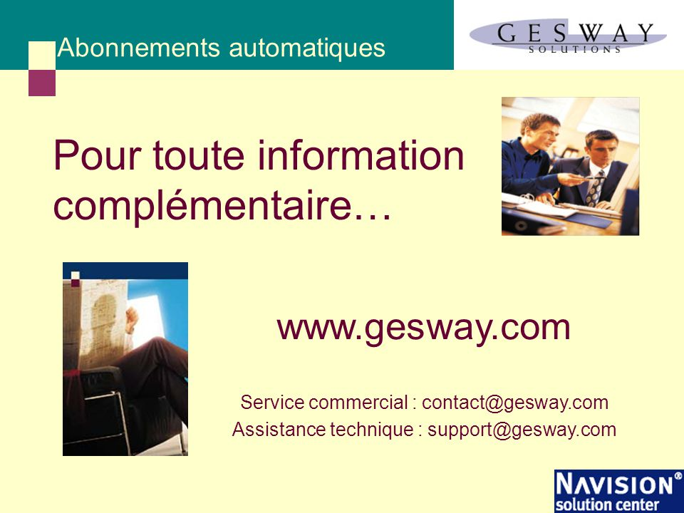 Pour toute information complémentaire… Abonnements automatiques www.gesway.com Service commercial : contact@gesway.com Assistance technique : support@gesway.com