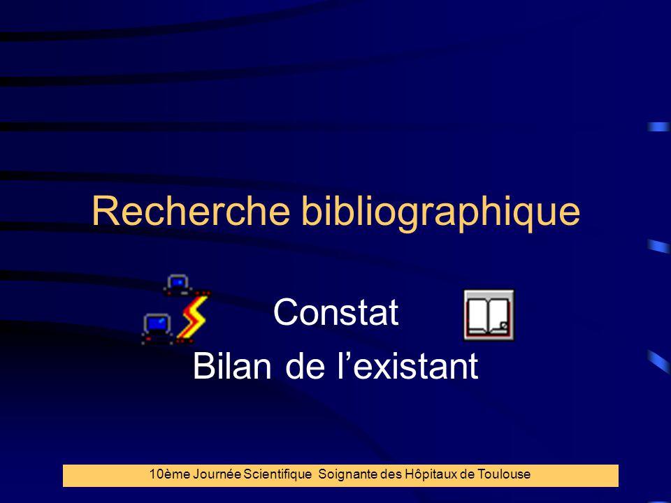 4 Recherche bibliographique Constat Bilan de l'existant 10ème Journée Scientifique Soignante des Hôpitaux de Toulouse