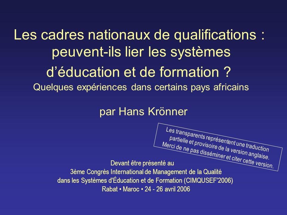 Les cadres nationaux de qualifications : peuvent-ils lier les systèmes d'éducation et de formation ? Quelques expériences dans certains pays africains