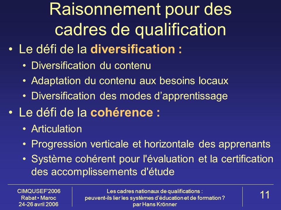 CIMQUSEF'2006 Rabat Maroc 24-26 avril 2006 Les cadres nationaux de qualifications : peuvent-ils lier les systèmes d'éducation et de formation ? par Ha