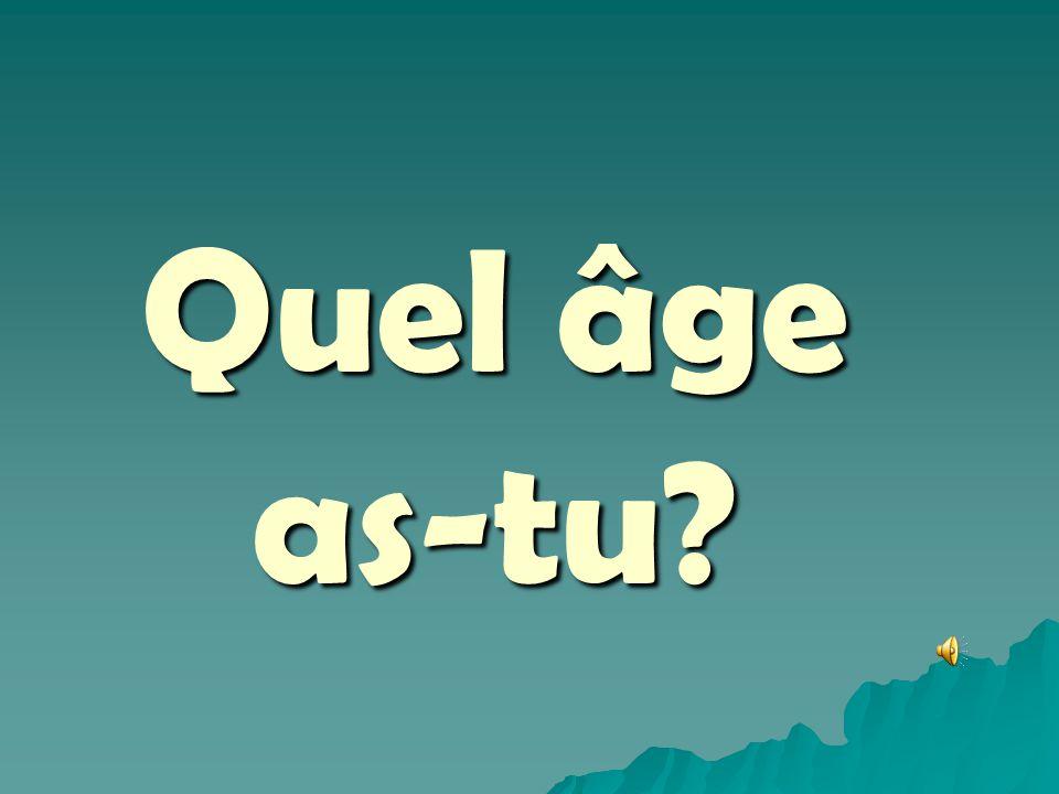 Quel âge as-tu?