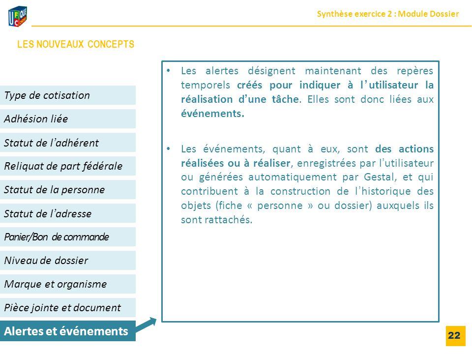 22 Adhésion liée Niveau de dossier Panier/Bon de commande Alertes et événements Statut de l'adhérent Type de cotisation Statut de l'adresse Reliquat d