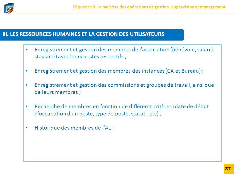 37 Enregistrement et gestion des membres de l'association (bénévole, salarié, stagiaire) avec leurs postes respectifs ; Enregistrement et gestion des