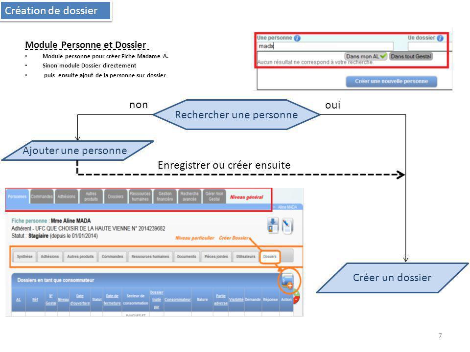 Séquencement d'une litige (dossier N3) 1.Recherche Personne Adhérente, clic sur nom 2.Ajouter un dossier par l'onglet particulierpuis par 3.Choix du niveau de dossier N1,N2 ou N3 ici N3 4.Inscription des données du litige 5.Gestion du dossier : Enregistré, traité, supervisé par et Visibilité (public/privé), Référence interne, Date de la demande 6.Enregistrement du dossier par Possibilité de créer un dossier sans la personne adhérente, le dossier sera en attente de finalisation 8 Secteur de consommation (1 à 11) Sous-secteur de consommation (1 à 11.x.y) Partie adverse (choix guidé) Résumé de la demande Réponse fournie : oui/non Résumé de la réponse fournie Nature juridique du problème Montant estimé de l enjeu financier Le consommateur dispose d un service de protection juridique: oui/non Secteur de consommation (1 à 11) Sous-secteur de consommation (1 à 11.x.y) Partie adverse (choix guidé) Résumé de la demande Réponse fournie : oui/non Résumé de la réponse fournie Nature juridique du problème Montant estimé de l enjeu financier Le consommateur dispose d un service de protection juridique: oui/non