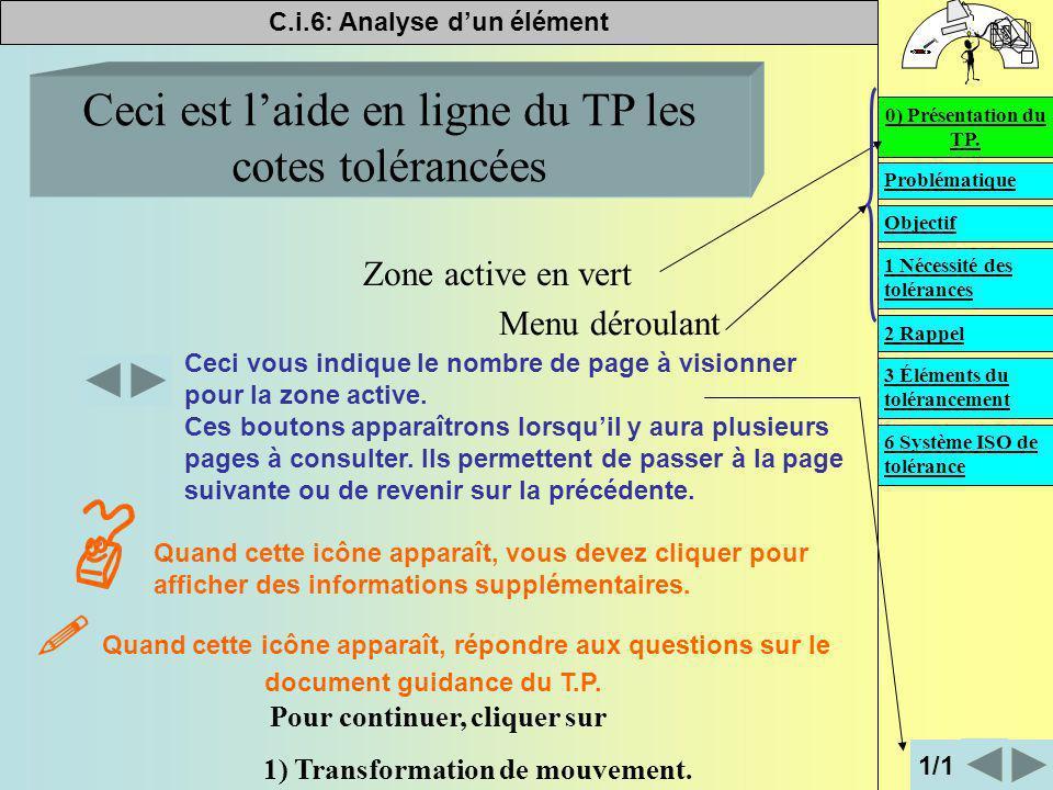 C.i.6: Analyse d'un élément   Présentation du T.P. Problématique Objectif 0) Présentation du TP. Ceci est l'aide en ligne du TP les cotes tolérancée