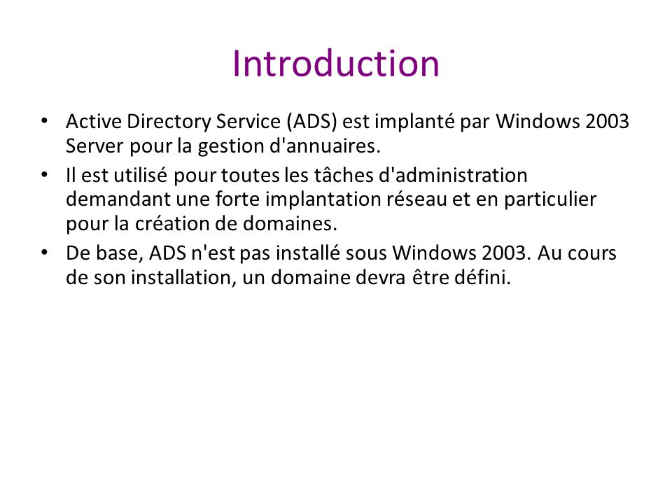 Sites et Active Directory WAN Link Site B Site A Sites Used To: Locate Services Optimize Replication Define Policies Sites Used To: Locate Services Optimize Replication Define Policies
