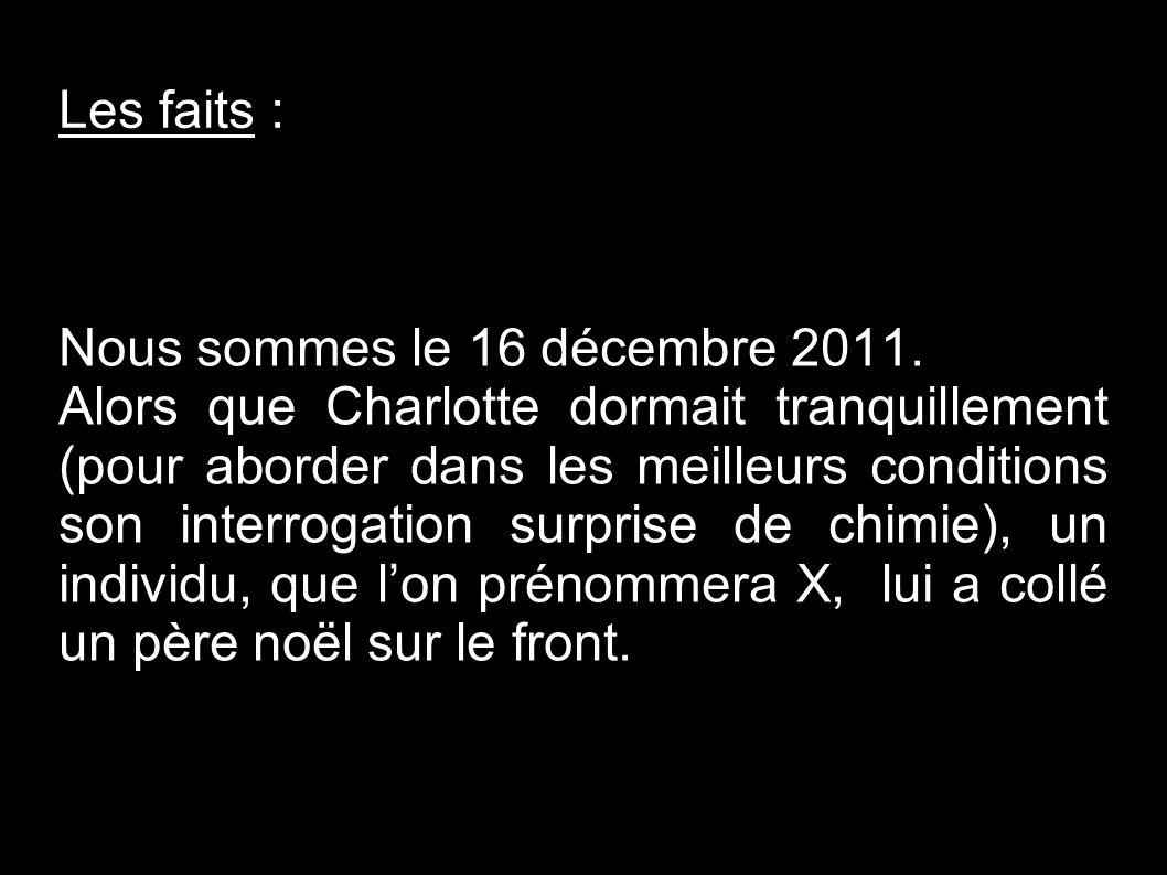 Les faits : Nous sommes le 16 décembre 2011.