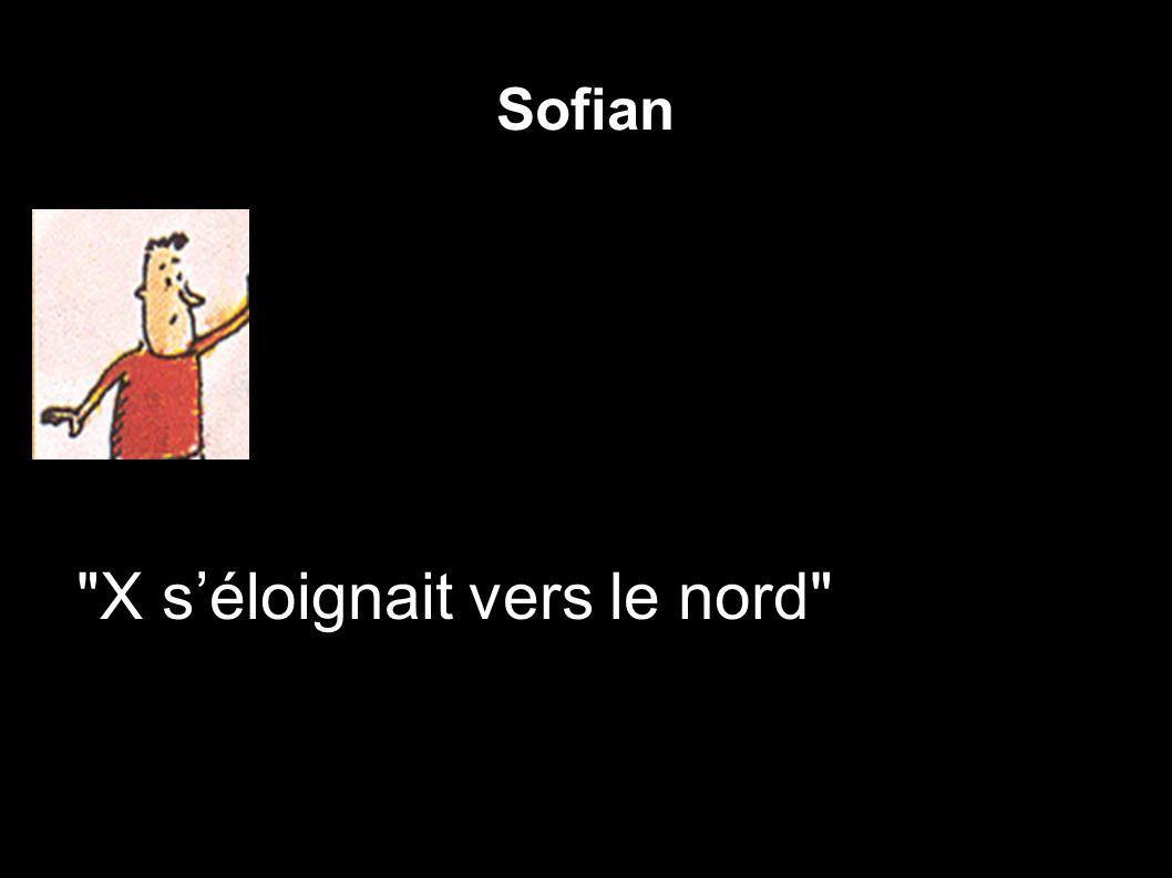 Sofian X s'éloignait vers le nord