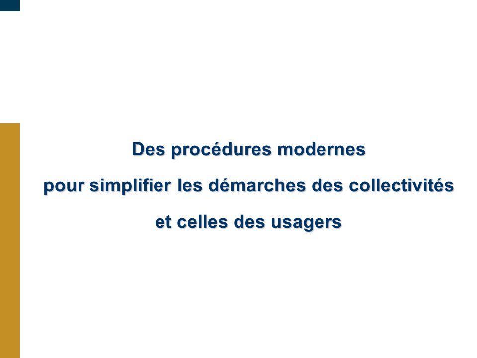 Des procédures modernes pour simplifier les démarches des collectivités et celles des usagers