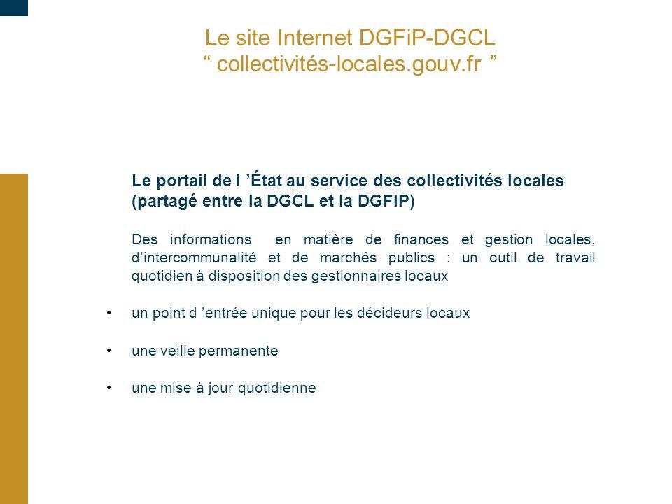 """Le site Internet DGFiP-DGCL """" collectivités-locales.gouv.fr """" Le portail de l 'État au service des collectivités locales (partagé entre la DGCL et la"""